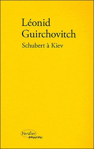 « Schubert à Kiev », la tragédie fantastique de Léonid Guirchovitch