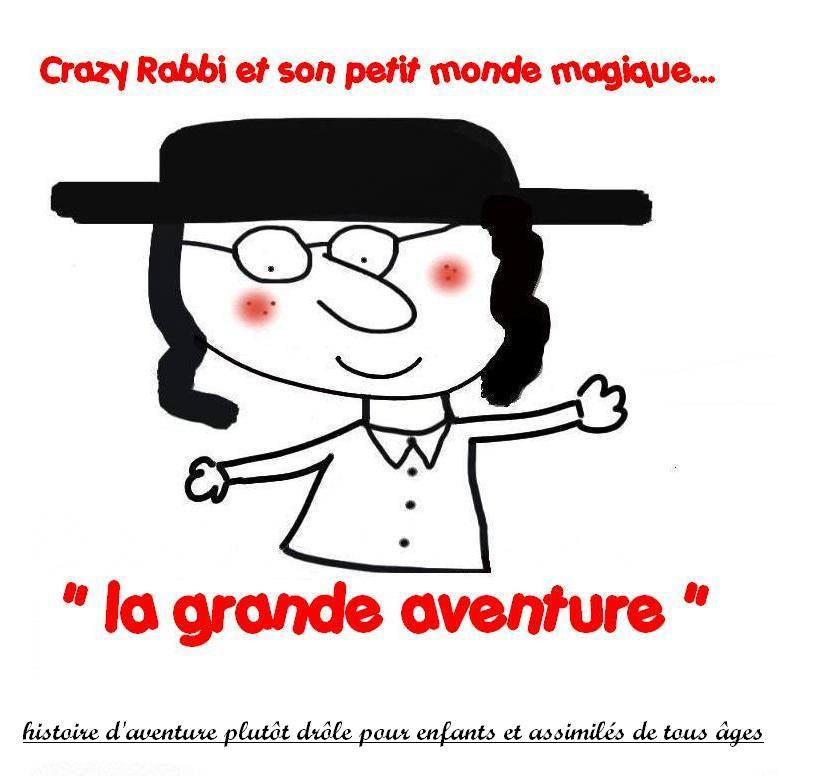 Crazy Rabbi, La grande aventure