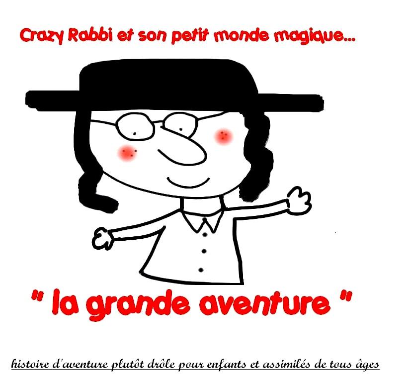 Crazy Rabbi, La grande aventure, chapitre 3