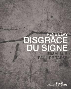 «Disgrâce du Signe» de René Lévy
