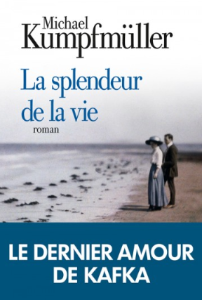 «La Splendeur de la vie» : Kafka in Love