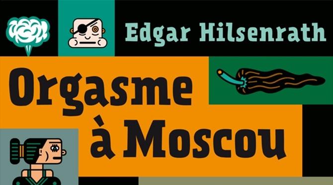 «Orgasme à Moscou» d'Hilsenrath : Parrain contre Rabbin