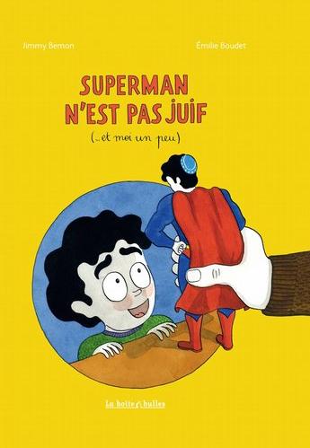 Superman n'est pas juif (... et moi un peu), de Jimmy Bemon et Emilie Boudet
