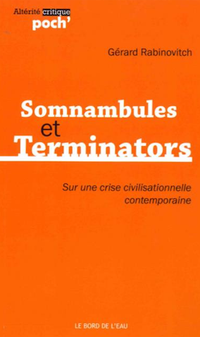 Somnambules et Terminators, </BR>de Gérard Rabinovitch