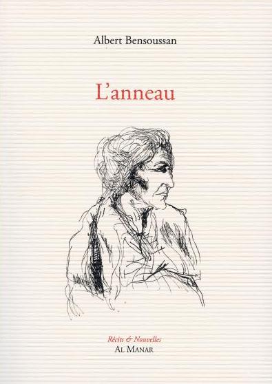 L'Anneau,</BR> d&rsquo;Albert Bensoussan